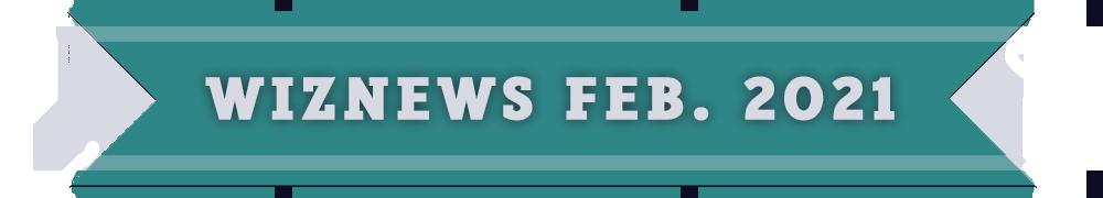 WizNewsletter Feb 2021 Banner.png